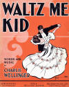 Waltz Me Kid Sheet Music Cover