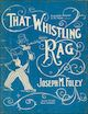 That Whistling Rag Sheet Music